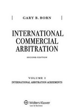 International International Commercial Arbitration, Second Edition, Volume I: International Arbitration Agreements : International Arbitration Agreements - Gary B Born