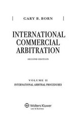 International Commercial Arbitration, Second Edition, Volume II: International Arbitration Procedures and Proceedings : International Arbitration Procedures and Proceedings - Gary B Born