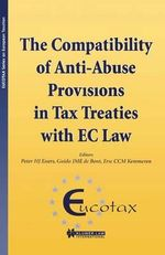 The Compatibility of Anti-Abuse Provisions in Tax Treaties with EC Law : Eucotax Series on European Taxation Series