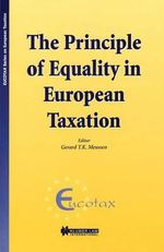The Principle of Equality in European Taxation :  Proceedings of a Seminar Held in Florence in 1993...