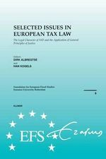 European Tax Law : The Legal Character of VAT and the Application of General Principles of Justice: Summary of an EFS Seminar in Honour of Fons Simons :  The Legal Character of VAT and the Application of General Principles of Justice: Summary of an EFS Seminar in Honour of Fons Simons