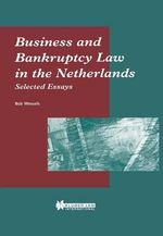 Selected Essays on Business and Bankruptcy Law in the Netherlands