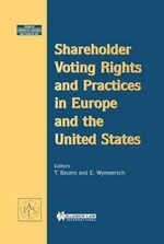 Shareholder Voting Rights and Practices in Europe and the United States : Studies in Comparative Corporate & Financial Law