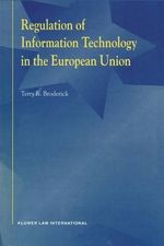 Regulation of Information Technology in the European Union - Terry R. Broderick