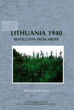 Lithuania 1940 : Revolution from Above - Alfred Erich Senn