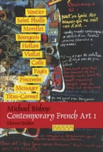 Contemporary French Art 1 : Eleven Studies - Michael Bishop