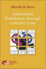 Audiovisual Translation Through a Gender Lens - Marcella De Marco