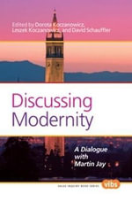 Discussing Modernity : A Dialogue with Martin Jay