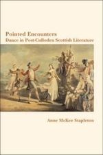 Pointed Encounters : Dance in Post-Culloden Scottish Literature - Anne McKee Stapleton