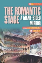 The Romantic Stage : A Many-Sided Mirror
