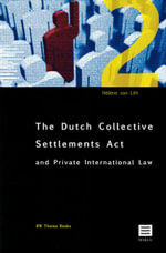 The Dutch Collective Settlements ACT and Private International Law : Aspecten Van Internationaal Privaatrecht in de Wcam
