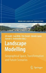 Landscape Modelling : Geographical Space, Transformation and Future Scenarios