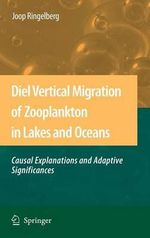 Diel Vertical Migration of Zooplankton in Lakes and Oceans : Causual explanations and adaptive Significances - Joop Ringelberg
