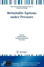 Metastable Systems Under Pressure : NATO Science for Peace and Security Series A: Chemistry and