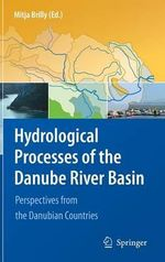 Hydrological Processes of the Danube River Basin : Perspectives from the Danubian Countries