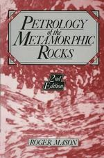 Petrology of the Metamorphic Rocks - R. Mason