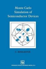 Monte Carlo Simulation of Semiconductor Devices - C. Moglestue