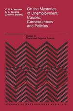 On the Mysteries of Unemployment : Causes, Consequences and Policies - C.H.A. Verhaar