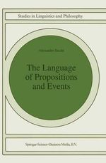 The Language of Propositions and Events : Issues in the Syntax and the Semantics of Nominalization - Alessandro Zucchi