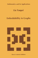 Embeddability in Graphs : Mathematics and Its Applications - Liu Yanpei