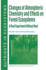 Changes of Atmospheric Chemistry and Effects on Forest Ecosystems : A Roof Experiment without a Roof