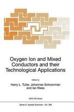 Oxygen Ion and Mixed Conductors and Their Technological Applications : Theory, Design and Applications