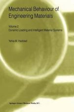 Mechanical Behavior of Engineering Materials : Volume 1: Static and Quasi-Static Loading Volume 2: Dynamic Loading and Intelligent Material Systems - Y.M. Haddad