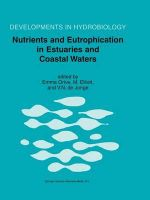 Nutrients and Eutrophication in Estuaries and Coastal Waters : Developments in Hydrobiology