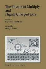 The Physics of Multiply and Highly Charged Ions : Volume 2