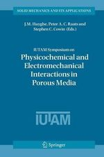 IUTAM Symposium on Physicochemical and Electromechanical, Interactions in Porous Media : Techniques and Applications