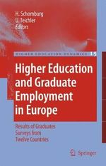 Higher Education and Graduate Employment in Europe : Results from Graduates Surveys from Twelve Countries - Harald Schomburg