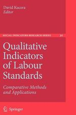 Qualitative Indicators of Labour Standards : Comparative Methods and Applications