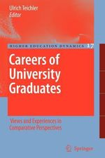 Careers of University Graduates : Views and Experiences in Comparative Perspectives
