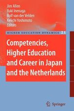 Competencies, Higher Education and Career in Japan and the Netherlands : Higher Education Dynamics
