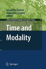 Time and Modality : Studies in Natural Language and Linguistic Theory