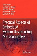 Practical Aspects of Embedded System Design Using Microcontrollers - Jivan Parab