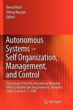 Autonomous Systems -- Self-Organization, Management, and Control : Proceedings of the 8th International Workshop Held at Shanghai Jiao Tong University, Shanghai, China, October 6-7, 2008