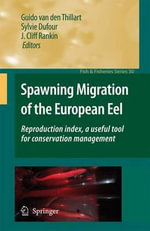 Spawning Migration of the European Eel : Reproduction index, a useful tool for conservation Management
