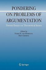 Pondering on Problems of Argumentation : Twenty Essays on Theoretical Issues