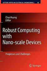 Robust Computing with Nano-scale Devices : Progresses and Challenges
