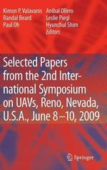 Selected Papers from the 2nd International Symposium on UAVs, Reno, U.S.A. June 8-10, 2009 : Three Decades of Progress : Dedicated to Chris Byr...