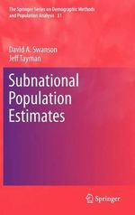 Subnational Population Estimates : Springer Series on Demographic Methods and Population Analysis - David Swanson