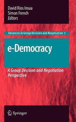 E-democracy : A Group Decision and Negotiation Perspective - David Rios Insua