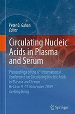 Circulating Nucleic Acids in Plasma and Serum : Proceedings of the 6th international conference on circulating nucleic acids in plasma and serum held on 9-11 November 2009 in Hong Kong