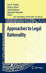 Approaches to Legal Rationality : Logic, Epistemology, and the Unity of Science