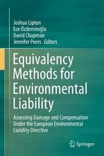 Equivalency Methods for Environmental Liability in the European Union : Assessing Damage and Compensation Under the Environmental Liability Directive