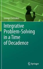 Integrative Problem-solving in a Time of Decadence : The Case of Black Death - George Christakos