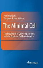 The Minimal Cell : The Biophysics of Cell Compartment and the Origin of Cell Functionality