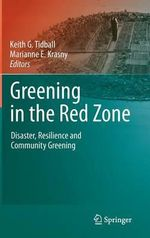 Greening in the Red Zone : Disaster, Resilience and Community Greening