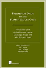 Preliminary Draft of the Flemish Nature Code : Preliminary Draft of the Decree on Nature, Landscape, Forests and Wild Flora and Fauna - Greert Van Hoorick